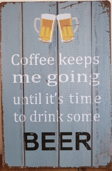 Coffee keeps me going Reclamebord metaal