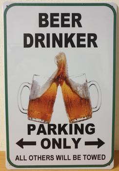 bier drinker Parking Only Reclamebord metaal
