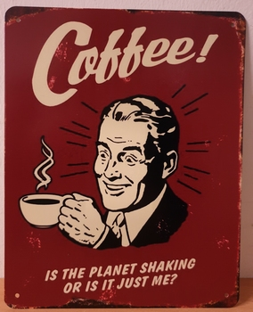 Coffee planet shaking metalen wandbord