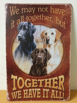Labradors honden together we have it all metalen wandbo