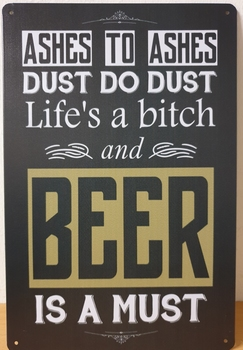 Ashes to Ashes Beer a Must reclamebord metaal